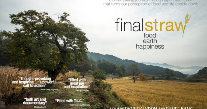 Film / Final Straw: Food, Earth, Happiness